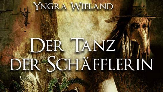 Der Tanz der Schäfflerin von Yngra Wieland
