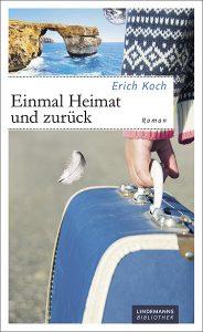 Erich Koch - Einmal Heimat und zurück
