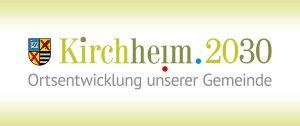 Kirchheim 2030 - Ortsentwicklung unserer Gemeinde