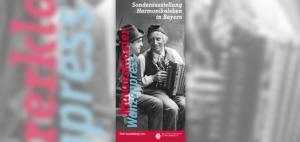 Sonderausstellung Harmonikaleben in Bayern