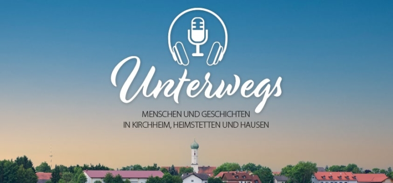 Unterwegs - Menschen und Geschichten in Kirchheim, Heimstetten und Hausen